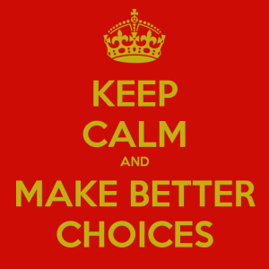 keep-calm-and-make-better-choices